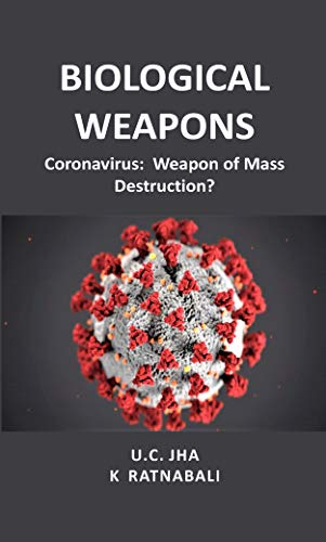 Amazon.com: Biological Weapons: Coronavirus, Weapon of Mass Destruction? eBook: Jha, DR. U C, Ratnabali, Dr K: Kindle Store