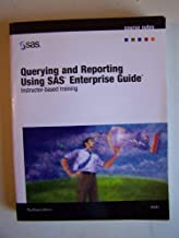 Querying and Reporting Using Sas Enterprise Guide Course Notes