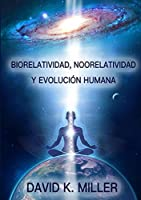 Biorelatividad, Noorelatividad y Evolución humana