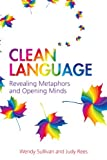 Recommended book: Clean Language: Revealing metaphors and opening minds