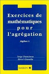 Exercices de mathématiques pour l'agrégation - Algèbre 1 de Serge Francinou