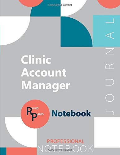"""Clinic Account Manager Certification Exam Preparation Notebook, examination study writing notebook, Office writing notebook, 154 pages, 8.5"""" x 11"""", Glossy cover"""