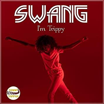 Swang I'm Trippy