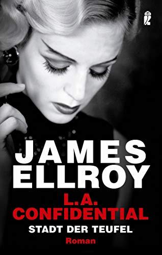 L.A. Confidential: Stadt  der Teufel (Das L.A.-Quartett, Band 3)