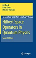 Hilbert Space Operators in Quantum Physics (Theoretical and Mathematical Physics)