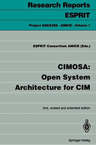 Cimosa: Open System Architecture for Cim (Research Reports Esprit (1), Band 1)