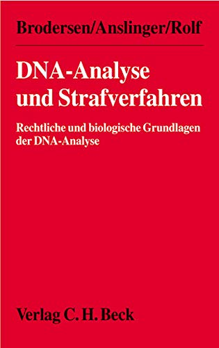 DNA-Analyse und Strafverfahren: Rechtliche und biologische Grundlagen der DNA-Analyse