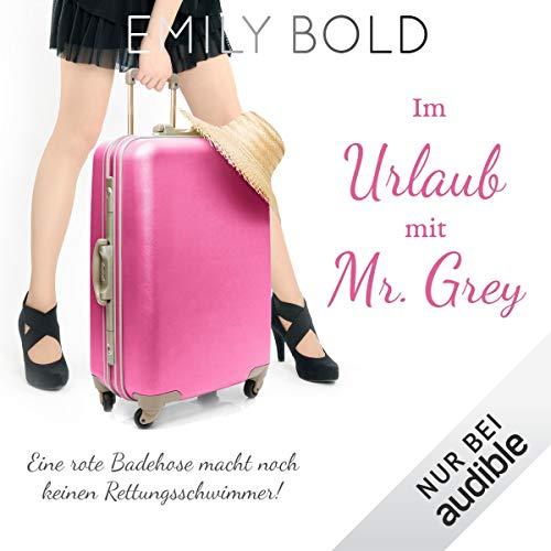 Im Urlaub mit Mr. Grey - Eine rote Badehose macht noch keinen Rettungsschwimmer Titelbild