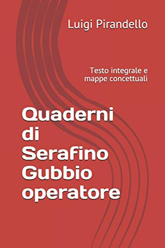 Quaderni di Serafino Gubbio operatore: Testo integrale e mappe concettuali