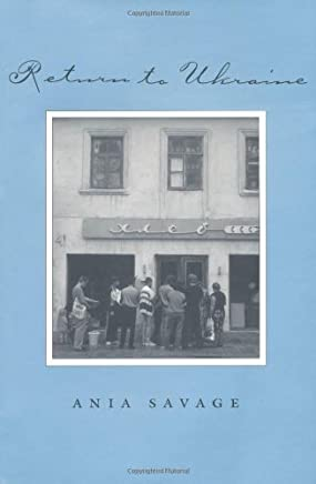Return to Ukraine (Texas A&M University Press, College Station, Tex.) by Ania Savage (2000-01-01)