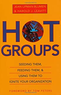 Hot Groups: Seeding Them, Feeding Them, and Using Them to Ignite Your Organization by Lipman-Blumen Jean Leavitt Harold J. (2001-06-07) Paperback