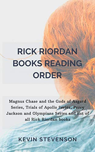 Rick Riordan Books Reading Order: Magnus Chase and the Gods of Asgard Series, Trials of Apollo Series, Percy Jackson and Olympians Series and list of all Rick Riordan books (English Edition)