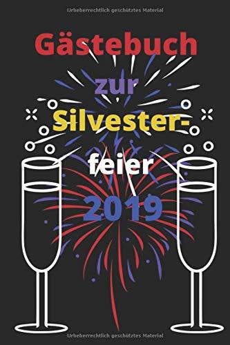 Gästebuch zur Silvesterfeier 2019: Notizbuch schwarz glänzend, 120 Seiten, gepunktet, DIN A5, gern...