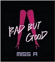 Bad But Good