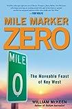 Mile Marker Zero by William McKeen