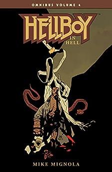 Hellboy Omnibus Volume 4: Hellboy in Hell (Hellboy in Hell Omnibus) by [Mike Mignola, Dave Stewart]