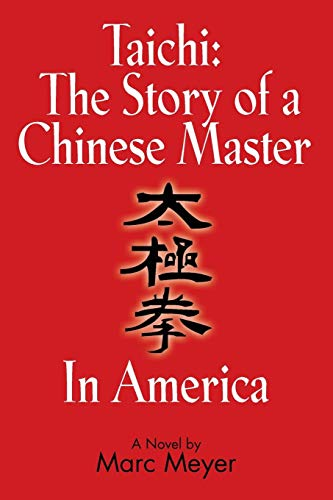 Book: Taichi - The Story of a Chinese Master in America by Marc Meyer