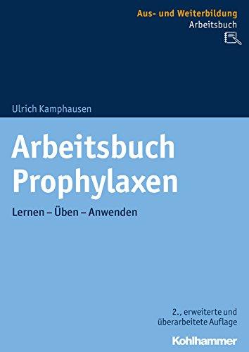 Arbeitsbuch Prophylaxen: Lernen - Üben - Anwenden