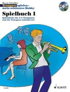 Trompete spielen mein schoenstes Hobby 1 - Spielbuch - arrangiert für Trompete - (+Klavier) - mit CD [Noten / Sheetmusic] Komponist: Schaedlich Martin