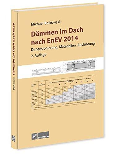 Dämmen im Dach nach EnEV: Dimensionierung, Materialien, Ausführung