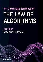 The Cambridge Handbook of the Law of Algorithms (Cambridge Law Handbooks) (English Edition)