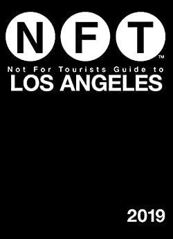 Not For Tourists Guide to Los Angeles 2019 by [Not For Tourists]