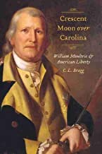 Crescent Moon Over Carolina: William Moultrie and American Liberty (Non Series)