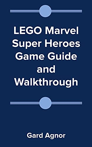 LEGO Marvel Super Heroes Game Guide and Walkthrough (English Edition)