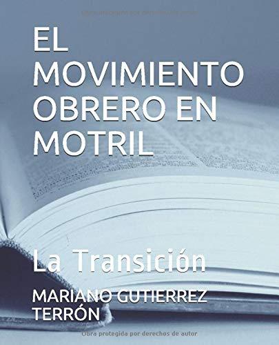 EL MOVIMIENTO OBRERO EN MOTRIL: La Transición (Motril duran