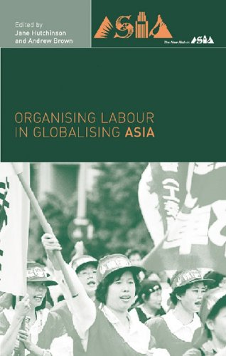 Organising Labour in Globalising Asia (New Rich in Asia)