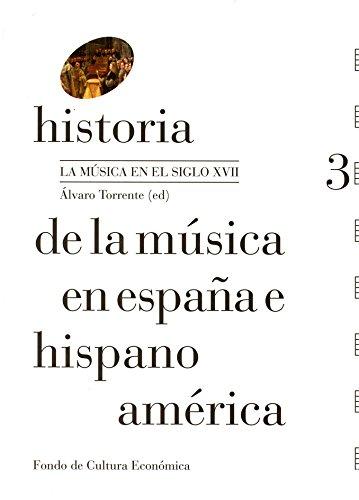 Historia de la música en España e Hispanoamérica, vol. 3. La música en el siglo XVII
