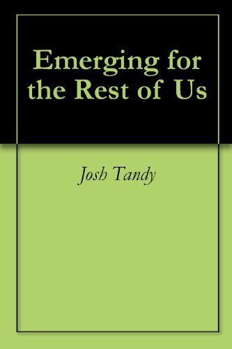 Emerging for the Rest of Us (English Edition)