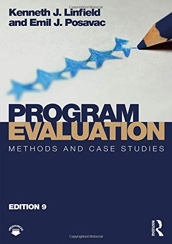 Compare Textbook Prices for Program Evaluation: Methods and Case Studies 9 Edition ISBN 9781138103962 by Linfield, Kenneth J.,Posavac, Emil J.