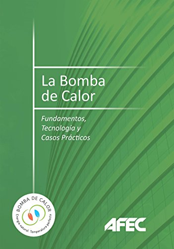 La bomba de calor. Fundamentos, tecnología y casos prácticos