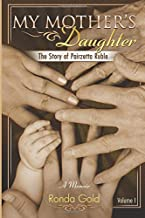 My Mother's Daughter: The Story of Pairzetta Ruble (Volume 1)