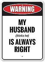 警告:私の夫(彼は考えている)は常に右、陽気な家庭装飾、カップルギフトのアイデアは、8