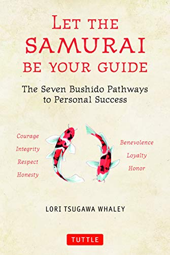 Compare Textbook Prices for Let the Samurai Be Your Guide: The Seven Bushido Pathways to Personal Success  ISBN 9784805315385 by Whaley, Lori Tsugawa