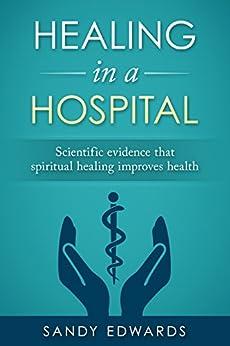 Healing in a Hospital (English Edition) van [Sandy Edwards]