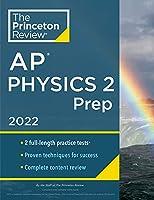 Princeton Review AP Physics 2 Prep, 2022: Practice Tests + Complete Content Review + Strategies & Techniques (2021) (College Test Preparation)