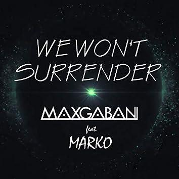 We Won't Surrender