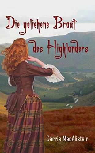 Die geliehene Braut des Highlanders: Zeitreiseroman