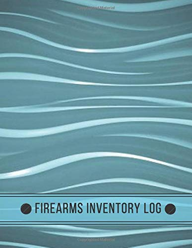 """Firearms Inventory Log: Personal Gun Record Book, Journal, Acquisition & Disposition Insurance Organizer Logbook, Gifts for Collection Owners, ... Place 8.5""""x11"""" 120 pages. (Firearms Logbook)"""