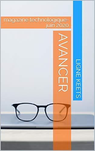 Couverture du livre AVANCER: magazine technologique-juin 2020