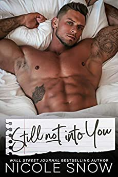 Still Not Into You: An Enemies to Lovers Romance (Enguard Protectors Book 2) by [Nicole Snow]