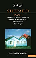 "Shepard Plays: ""The Unseen Hand"", ""Chicago"", ""Icarus's Mother"", ""Red Cross"", ""Cowboys"", ""Operation Sidewinder"", ""Killer's Head"" v.1 (Contemporary Dramatists)"