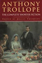 Anthony Trollope: The Complete Shorter Fiction