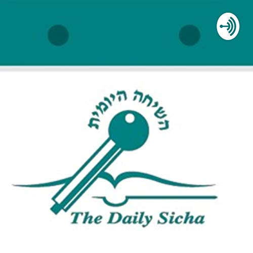 The Daily Sicha השיחה היומית Podcast By Rebbe cover art