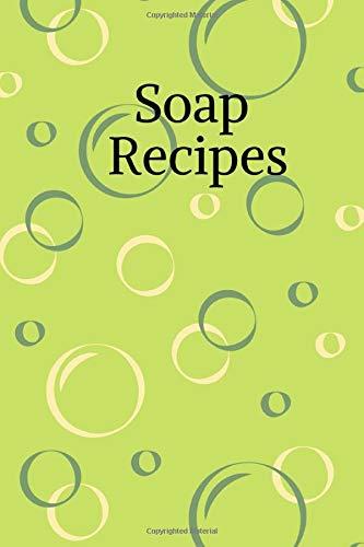 Soap Recipes: Notizbuch für Seifen- und Naturkosmetikrezepte * 120 Seiten * kariert * grün, Bubbles