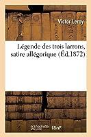 Légende Des Trois Larrons, Satire Allégorique