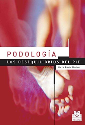Podología: Los desequilibrios del pie (Color) (Medicina)
